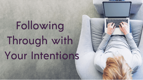 Following Through with Your Intentions