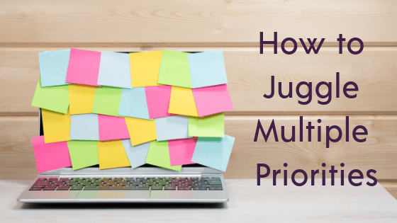 How to Juggle Multiple Priorities